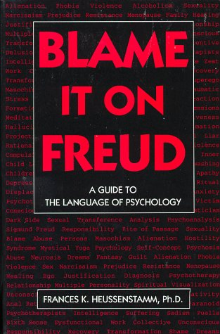 9781880823026: Blame It on Freud: A Guide to the Language of Psychology