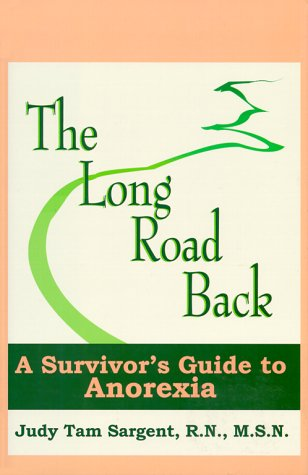 9781880823194: The Long Road Back, A Survivors Guide to Anorexia