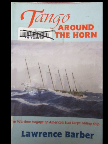 9781880827017: Tango Around the Horn: The World War II of America's Last Large Sailing Ship