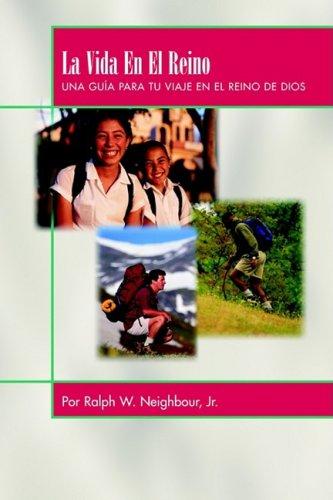 La Vida en el Reino: Neighbour, Ralph W.
