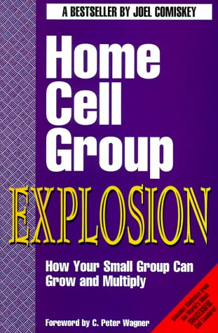 9781880828069: Home Cell Group Explosion: How Your Small Group Can Grow and Multiply