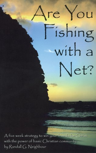 Are You Fishing with a Net: Neighbour, Randall G.