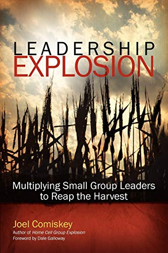 9781880828236: Leadership Explosion: Multiplying Cell Group Leaders for the Harvest