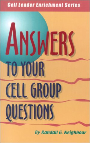 Answers to Your Cell Group Questions (Cell Leader Enrichment)