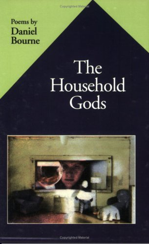 The Household Gods (CSU Poetry Series) (CSU: Daniel Bourne