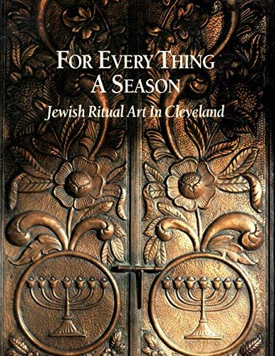9781880834510: For every thing a season: Jewish ritual art in Cleveland, September 7-November 4, 2000, Cleveland State University Art Gallery, College of Arts and Sciences