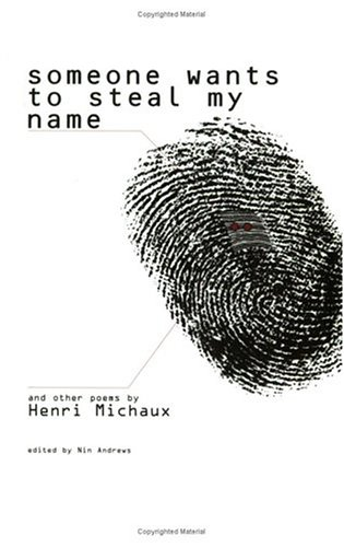 Someone Wants to Steal My Name (Imagination Series) (English and French Edition) (1880834561) by Henri Michaux
