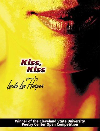 Kiss, Kiss (CSU Poetry): Linda Lee Harper