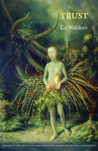 Trust (Cleveland State University Poetry Series): Liz Waldner