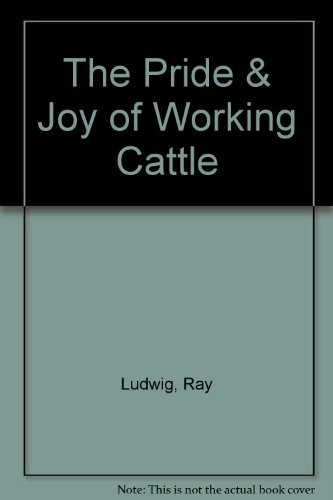 9781880836095: The Pride & Joy of Working Cattle