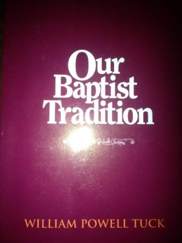 Our Baptist Tradition (1880837293) by William Powell Tuck