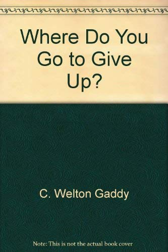 Where Do You go to Give Up?: Building a Community of Grace: Gaddy, C. Welton