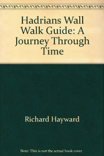 9781880848159: Hadrians Wall Walk Guide: A Journey Through Time