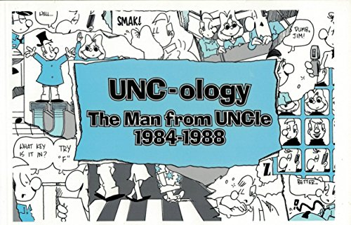 9781880849095: UNC-ology: The Man from UNCle, 1984-1988