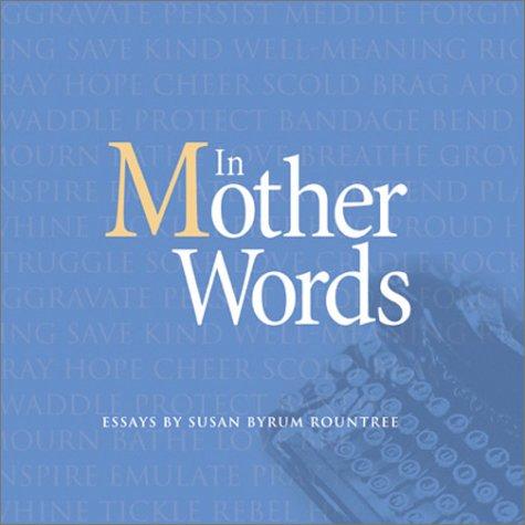 In Mother Words: Susan Byrum Rountree