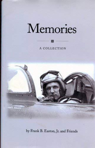 Memories: A Collection: Frank B. Easton