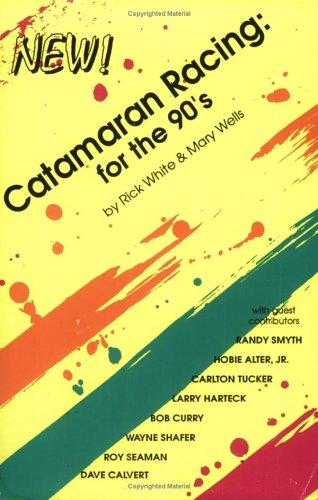 9781880871003: Catamaran Racing: For the 90's