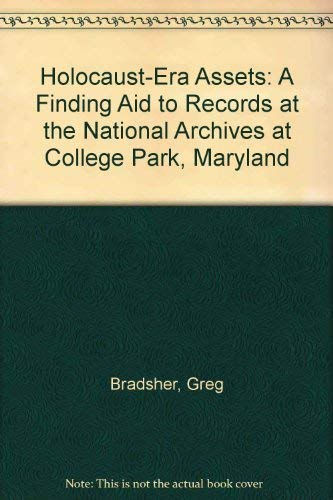 9781880875193: Holocaust-Era Assets: A Finding Aid to Records at the National Archives at College Park, Maryland