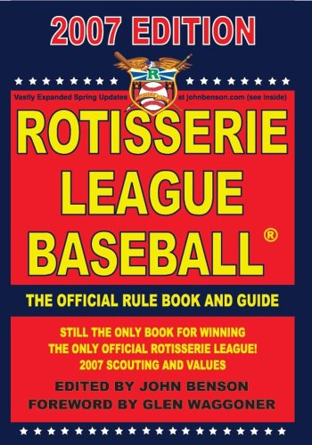 9781880876145: Rotisserie League Baseball 2007 (The Official Rule Book And Guide)