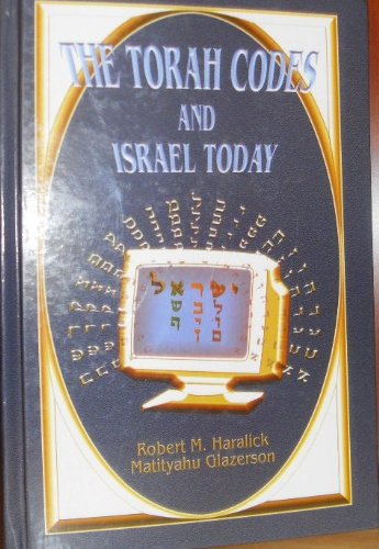 The Torah Codes & Israel Today: Haralick, Robert M.
