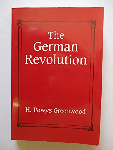 The German Revolution: Greenwood, H. Powys