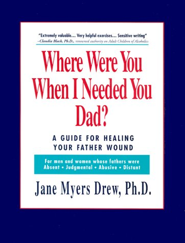 Where Were You When I Needed You,: Drew, Jane Myers,