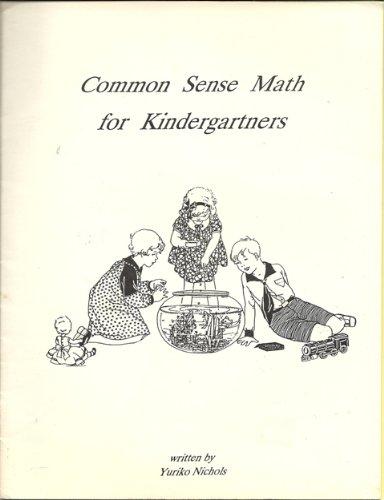 9781880892688: Common Sense Math for Kindergartners/Book, Blocks, and Colored Disks