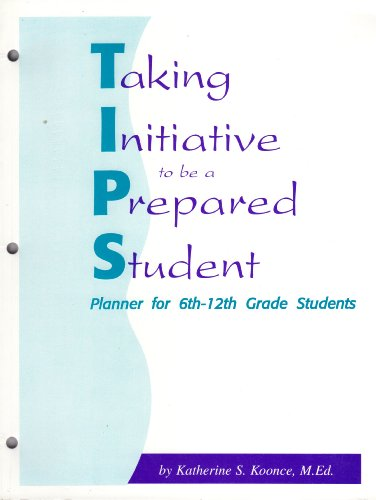 Taking Initiative to Be a Prepared Student: Planner for 6th-12th Grade Students: Katherine S. ...