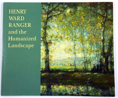 Henry Ward Ranger and the Humanized Landscape