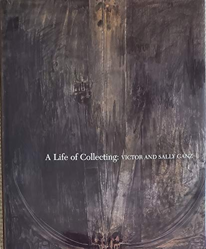 9781880907023: A Life of Collecting : Victor and Sally Ganz / Edited by Michael Fitzgerald.