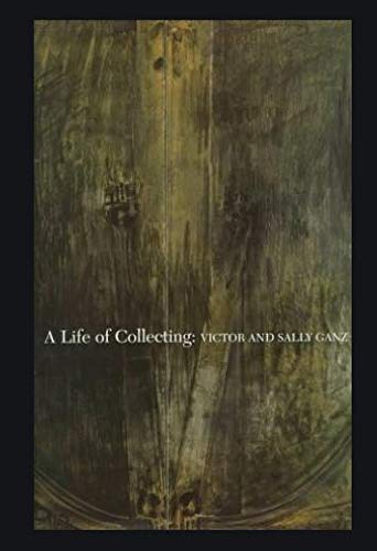 A Life of Collecting: Victor and Sally Ganz: Fitzgerald, Michael