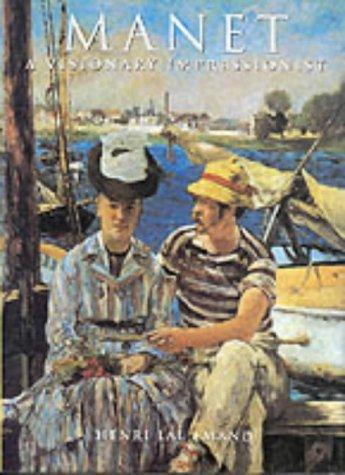 Manet: A Visionary Impressionist (The Impressionists): Lallemand, Henri