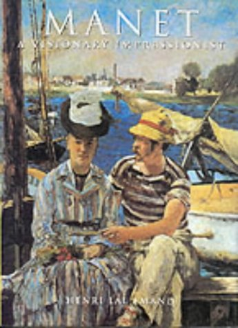 9781880908143: Manet: A Visionary Impressionist (The Impressionists)