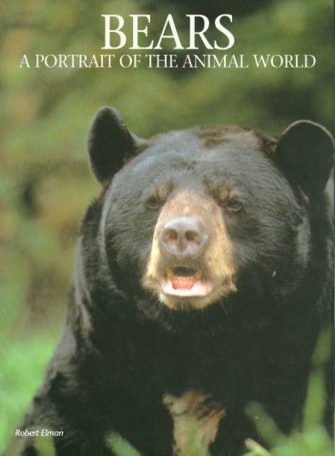 9781880908167: Bears: A Portrait of the Animal World
