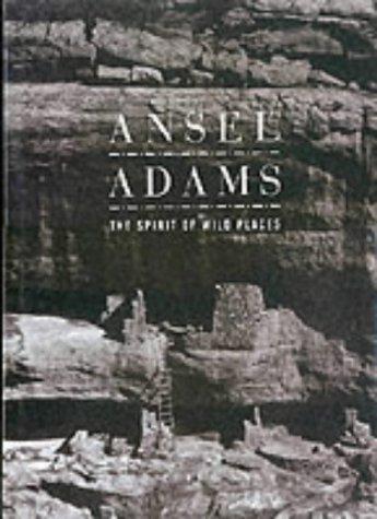 Ansel Adams the Spirit of Wild Things: Nash, Eric Peter