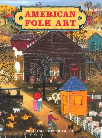 American Folk Art: Ketchum, William C.,