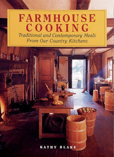 9781880908419: Farmhouse Cooking: Traditional and Contemporary Meals from Our Country Kitchens