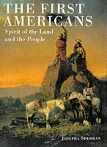9781880908549: The First Americans: Spirit of the Land and the People