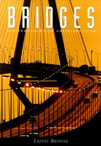 Bridges (Masterpieces of Architecture): Lionel Browne