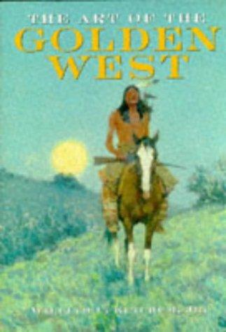 9781880908716: The Art of the Golden West (Artists & Art Movements)