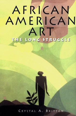 9781880908723: African American Art: The Long Struggle (Artists & Art Movements)