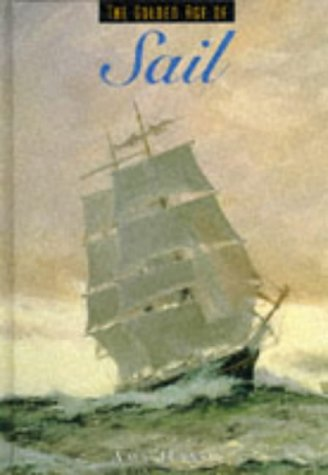 THE GOLDEN AGE OF SAIL.: Handy, Amy.