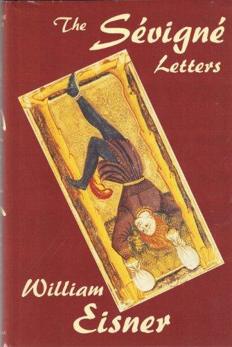 The Sevigne Letters: A Novel: William Eisner
