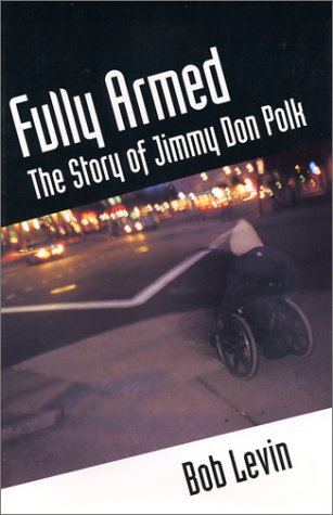 Fully Armed The Story of Jimmy Don Polk