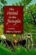 THE HOTEL IN THE JUNGLE: Guerard, Albert