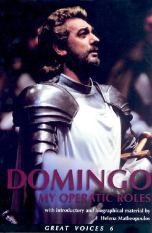 9781880909614: Placido Domingo: My Operatic Roles (Great Voices)