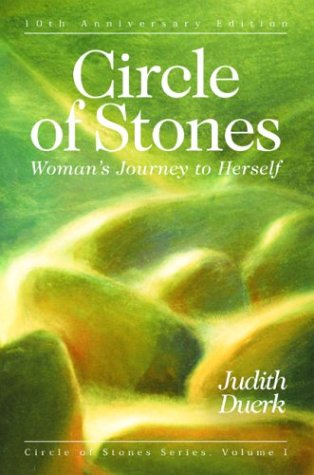 Circle of Stones: Woman's Journey to Herself (Circle of Stone Series) (1880913364) by Judith Duerk