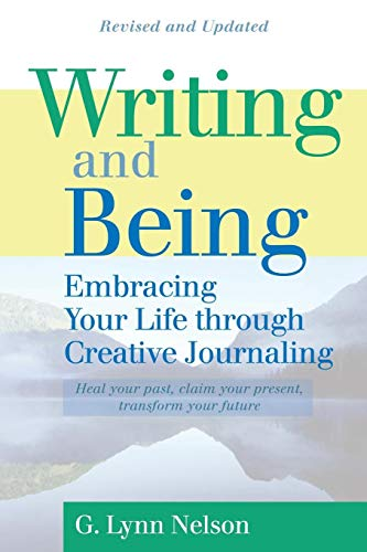9781880913611: Writing and Being: Embracing Your Life Through Creative Journaling