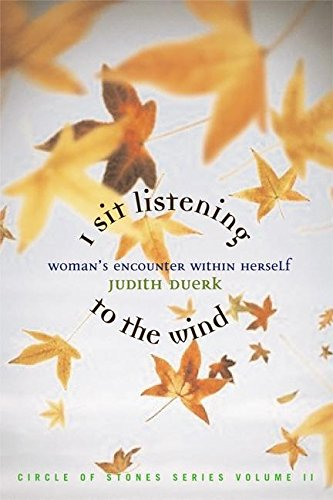 9781880913659: I Sit Listening to the Wind: Woman's Encounter Within Herself