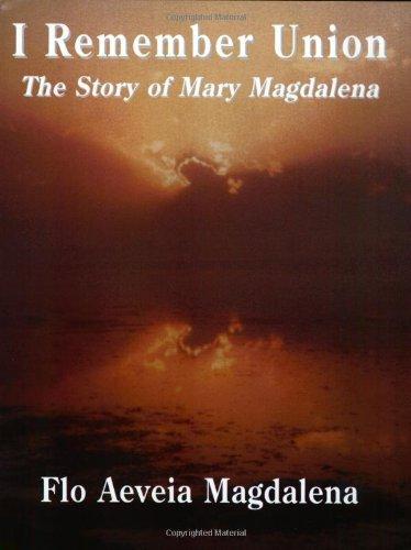 I Remember Union: The Story of Mary: Flo Aeveia Magdalena